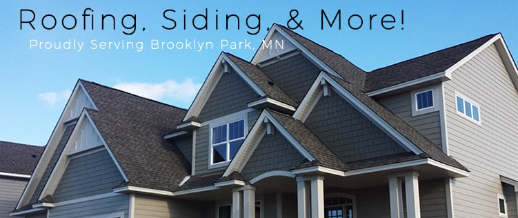 Your Brooklyn Park Roofing Siding Remodeling Contractor